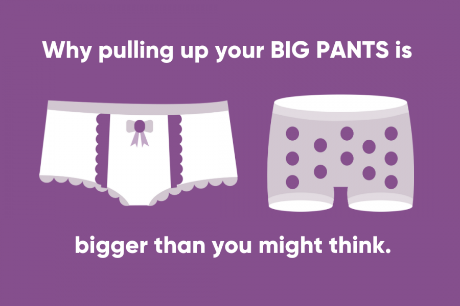 Why BIG PANTS are BIGGER than you might think