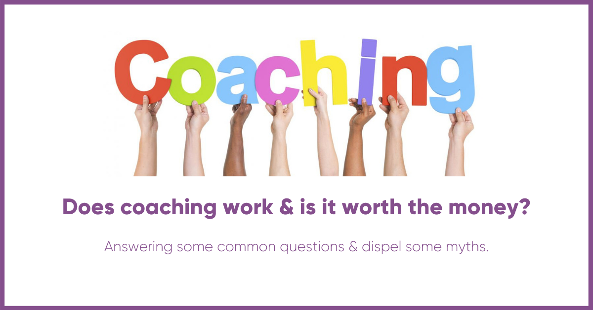 Does coaching work?  Is it worth the money?